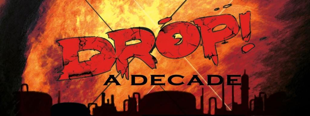 Drop! a decade