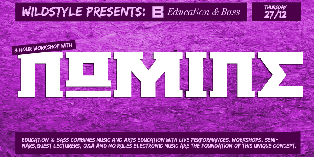 Wildstyle presents: Education&Bass with Nomine