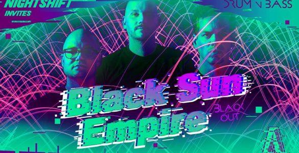 Nightshift Invites: Black Sun Empire