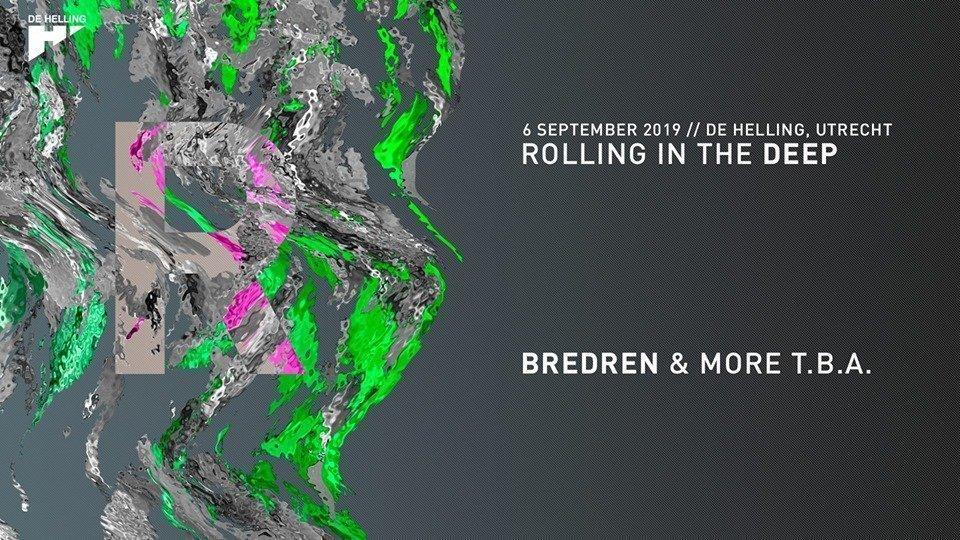 Rolling in the Deep // Bredren & More TBA