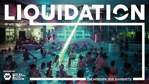 Liquidation | the ultimate dnb poolparty