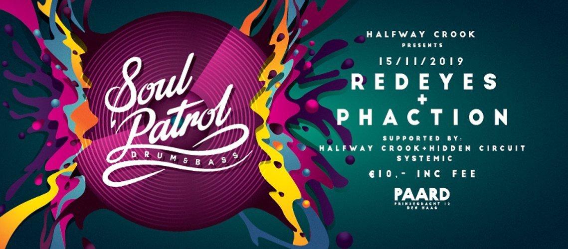 Soul Patrol pt.5 w/ Redeyes & Phaction + more!