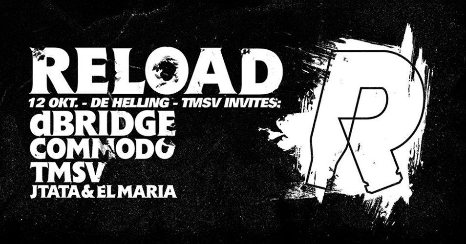 RELOAD   TMSV Invites: dBridge & Commodo