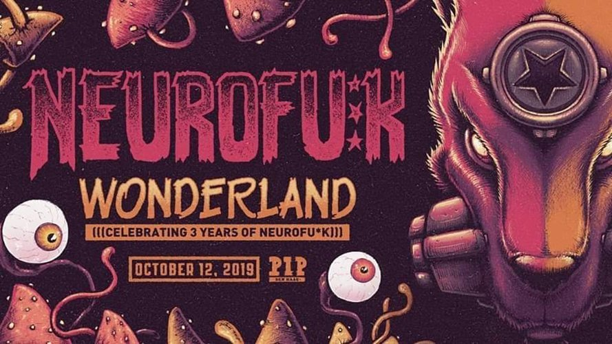 NEUROFU*K: Wonderland - Phace, Rockwell & More!