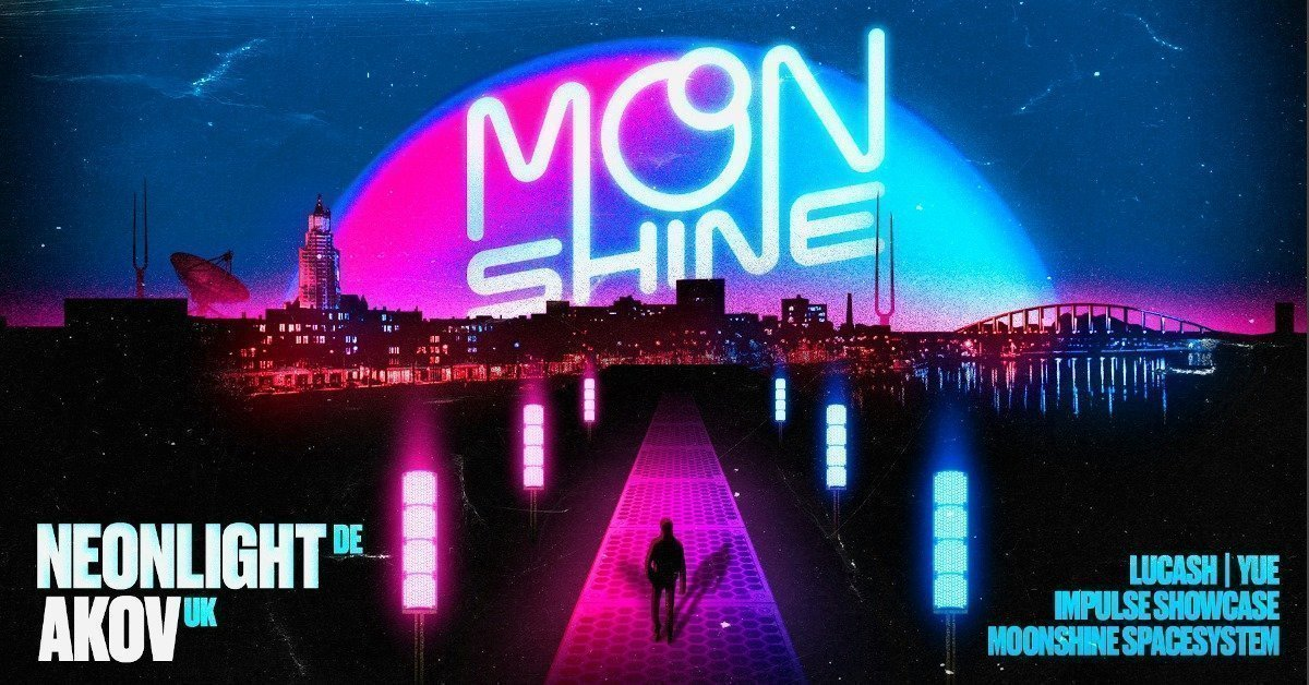 Moonshine: Neonlight + AKOV & more