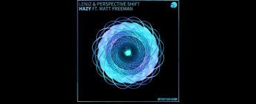 Premiere: Leniz & Perspective Shift - Hazy (Ft. Matt Freeman)